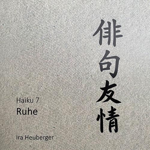 ruhe_haiku_band_7_ira_heuberger_lyrik