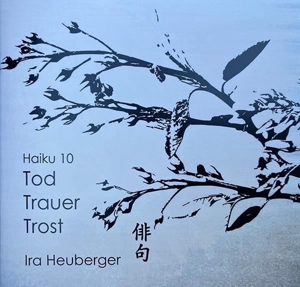 haiku_band_10_ira_heuberger_tod_trauer_trost